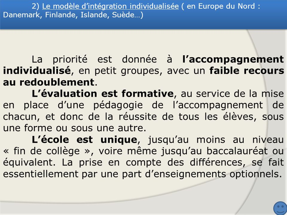2) Le modèle d'intégration individualisée ( en Europe du Nord : Danemark, Finlande, Islande, Suède…)