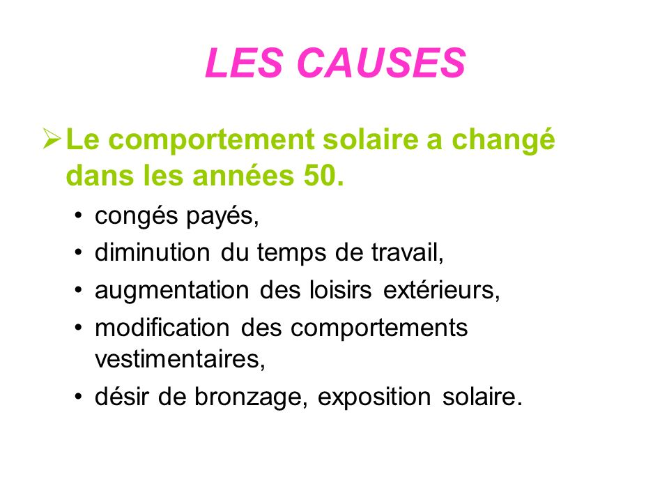 LES CAUSES Le comportement solaire a changé dans les années 50.