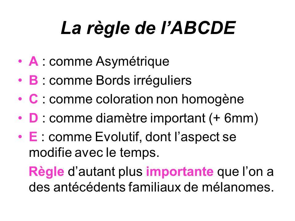 La règle de l'ABCDE A : comme Asymétrique B : comme Bords irréguliers