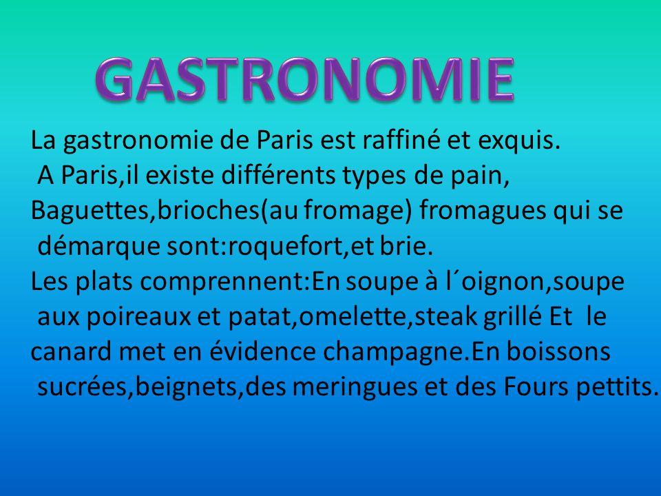 GASTRONOMIE La gastronomie de Paris est raffiné et exquis.