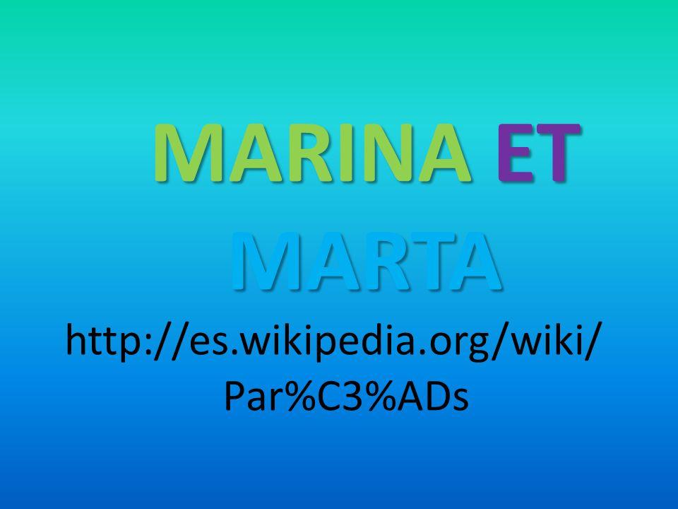 MARINA ET MARTA http://es.wikipedia.org/wiki/Par%C3%ADs