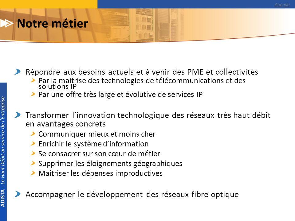 Agenda Notre métier. Répondre aux besoins actuels et à venir des PME et collectivités.