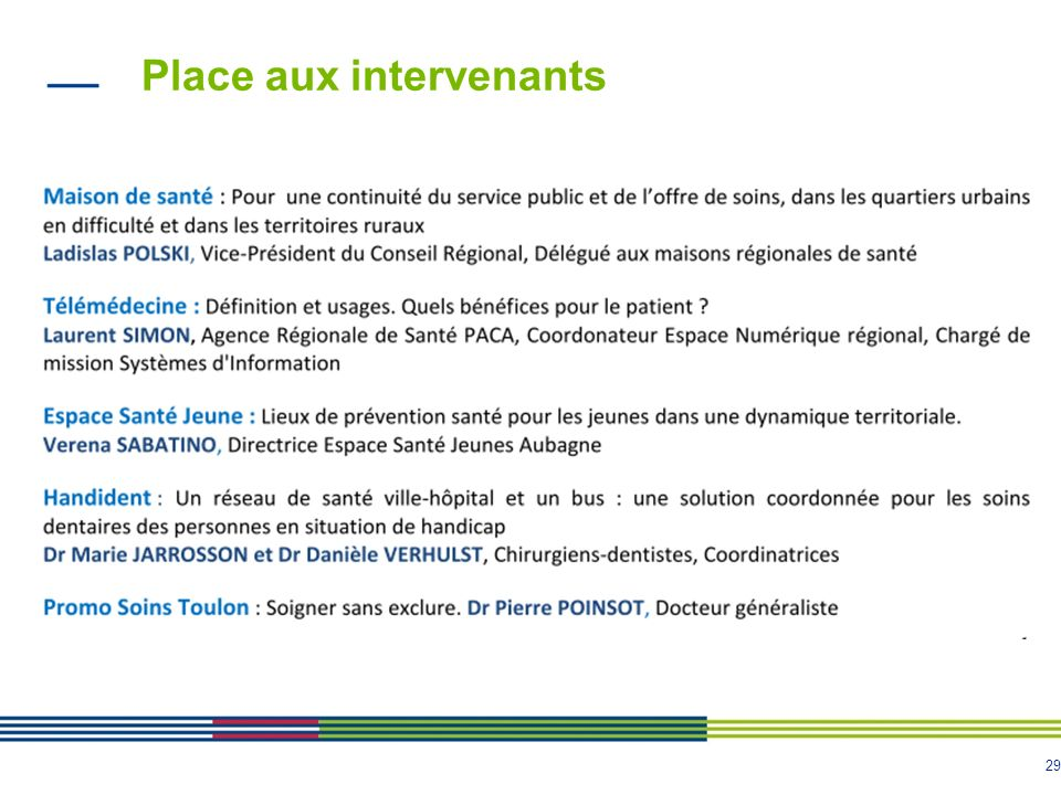 Place aux intervenants
