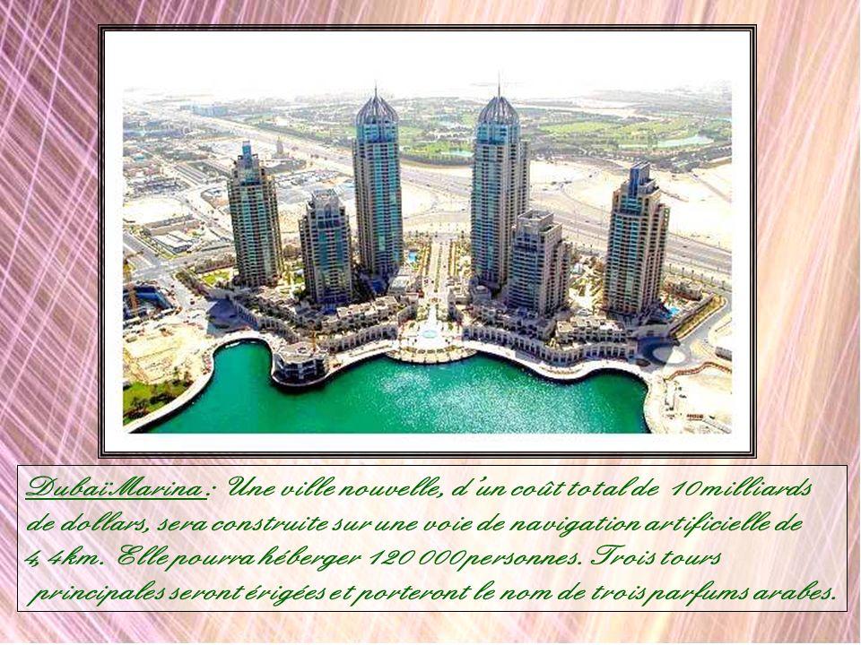 Dubaï Marina : Une ville nouvelle, d'un coût total de 10 milliards