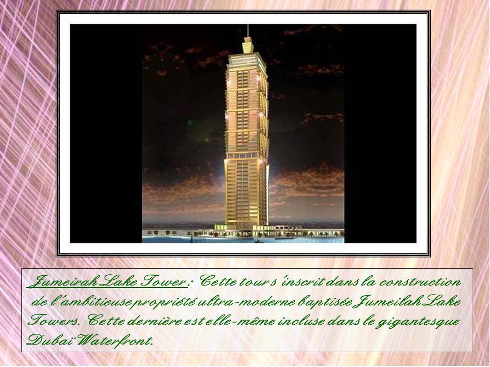 Jumeirah Lake Tower : Cette tour s'inscrit dans la construction
