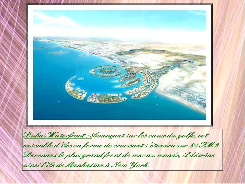 Dubaï Waterfront : Avançant sur les eaux du golfe, cet