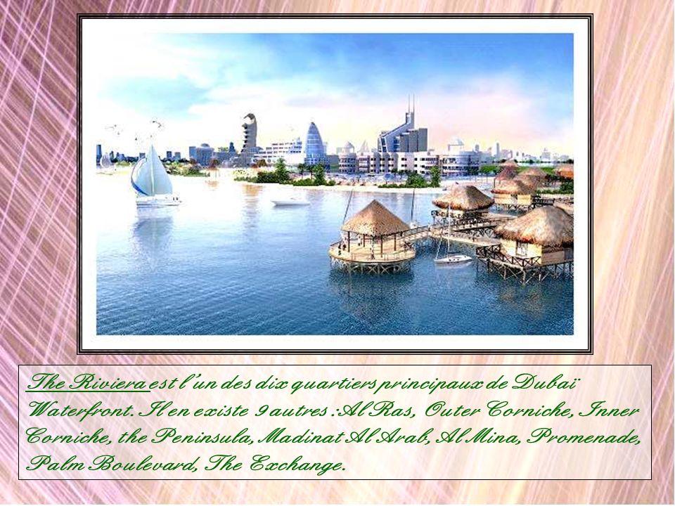 The Riviera est l'un des dix quartiers principaux de Dubaï