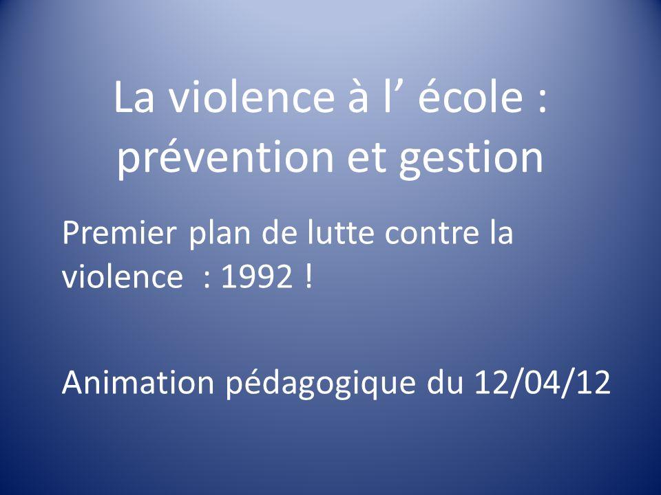 La violence à l' école : prévention et gestion