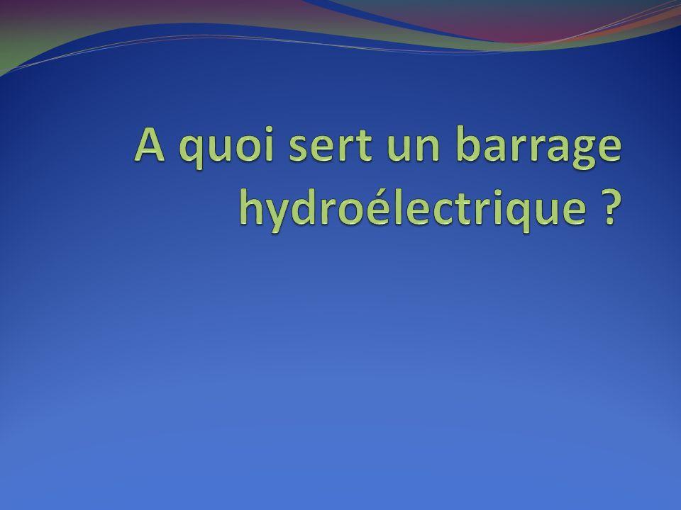 A quoi sert un barrage hydroélectrique
