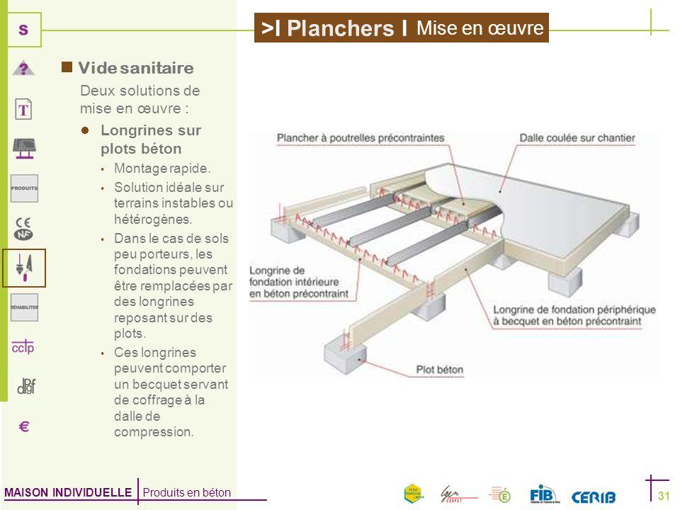 Mise en œuvre Vide sanitaire Deux solutions de mise en œuvre :