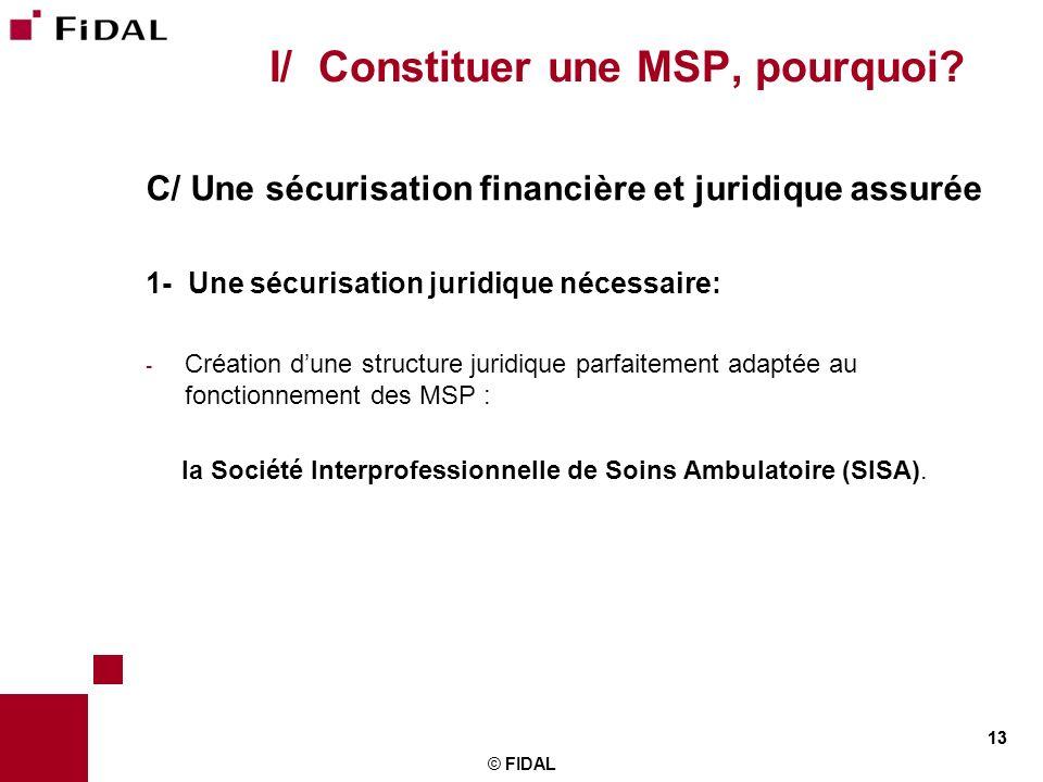 I/ Constituer une MSP, pourquoi