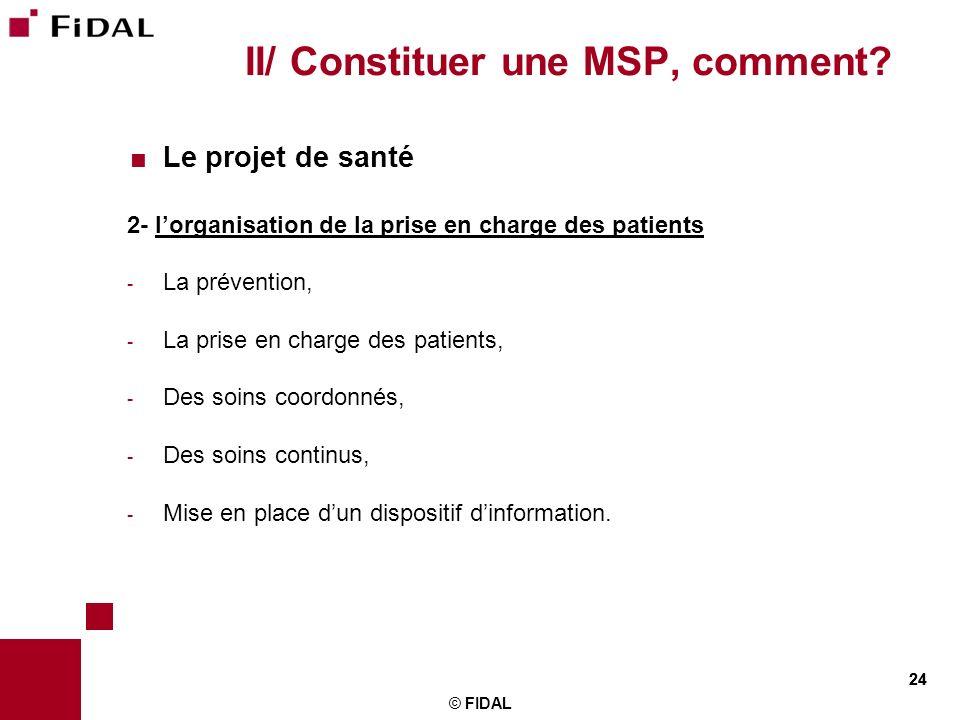 II/ Constituer une MSP, comment