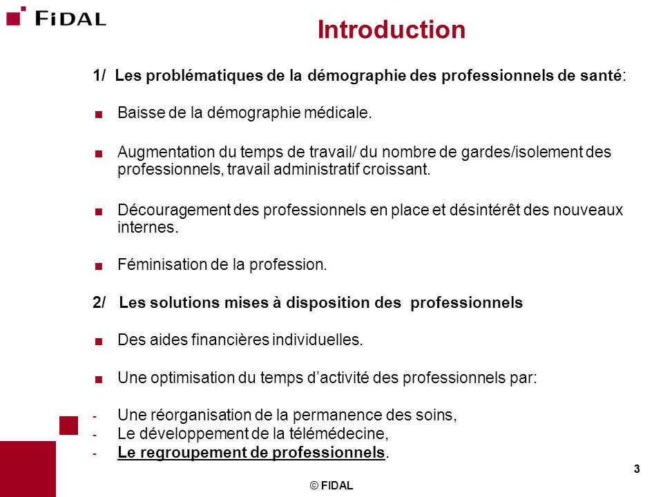 Introduction 1/ Les problématiques de la démographie des professionnels de santé: Baisse de la démographie médicale.