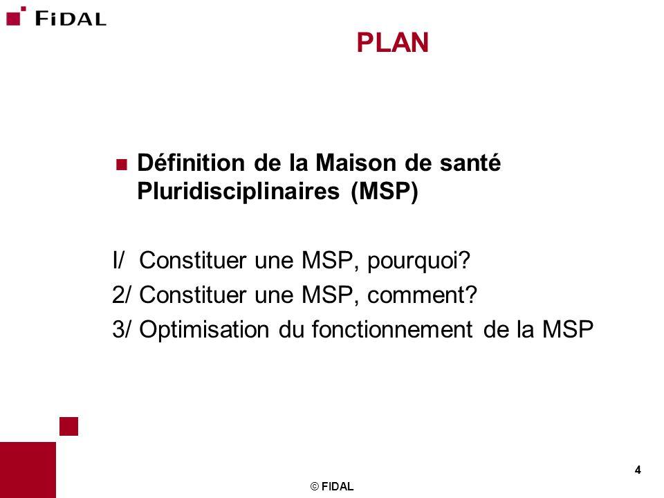 PLAN Définition de la Maison de santé Pluridisciplinaires (MSP)