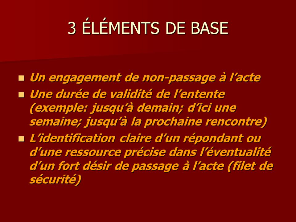 3 ÉLÉMENTS DE BASE Un engagement de non-passage à l'acte