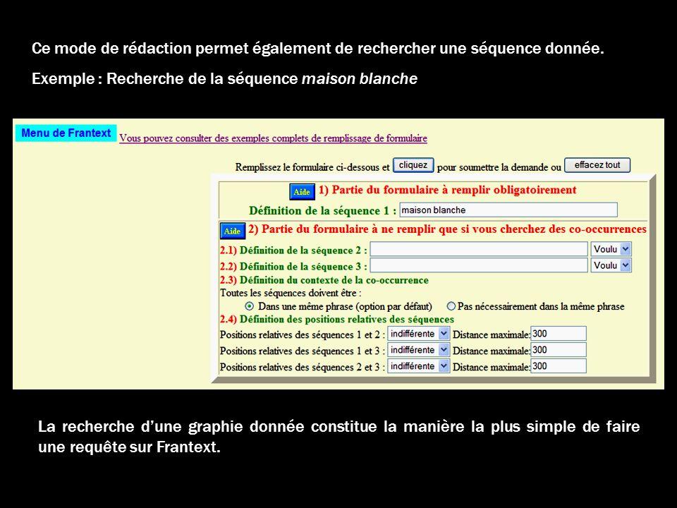 Ce mode de rédaction permet également de rechercher une séquence donnée.