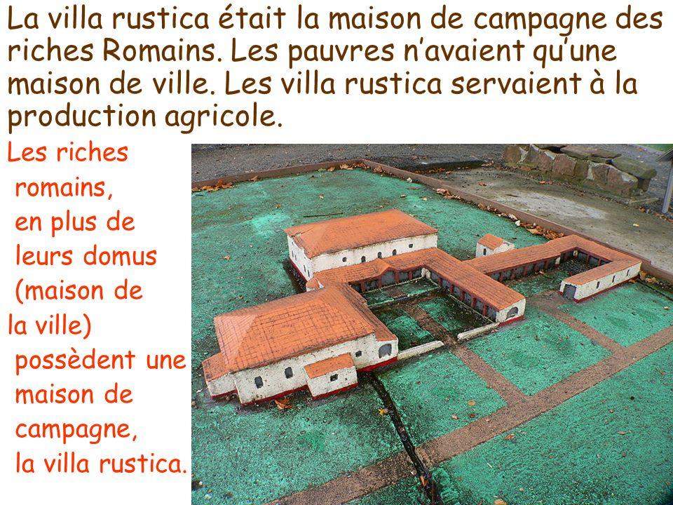 La villa rustica était la maison de campagne des riches Romains