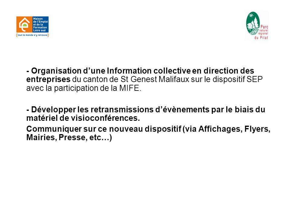 - Organisation d'une Information collective en direction des entreprises du canton de St Genest Malifaux sur le dispositif SEP avec la participation de la MIFE.
