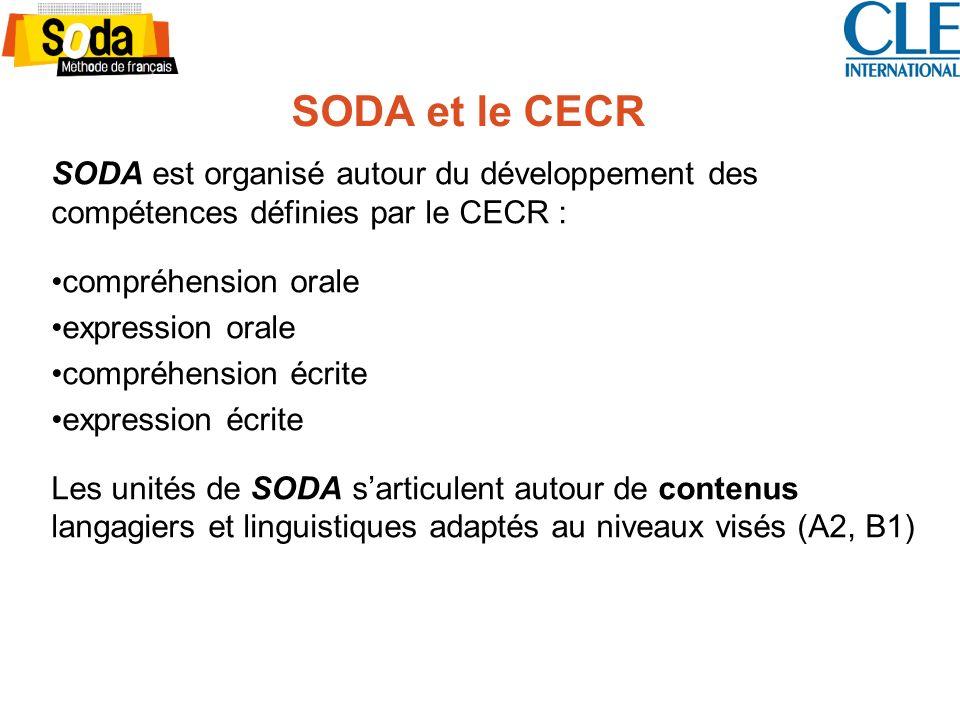 SODA et le CECR SODA est organisé autour du développement des compétences définies par le CECR : compréhension orale.