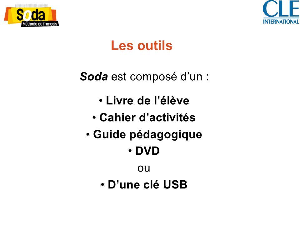 Les outils Soda est composé d'un : Livre de l'élève Cahier d'activités