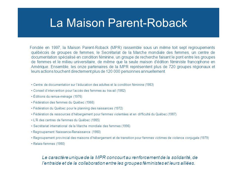 La Maison Parent-Roback