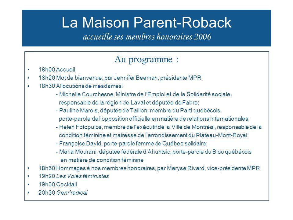 La Maison Parent-Roback accueille ses membres honoraires 2006