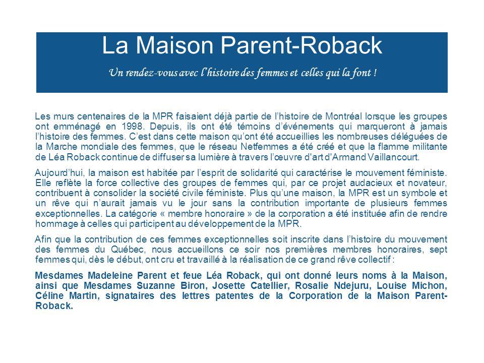 La Maison Parent-Roback Un rendez-vous avec l'histoire des femmes et celles qui la font !