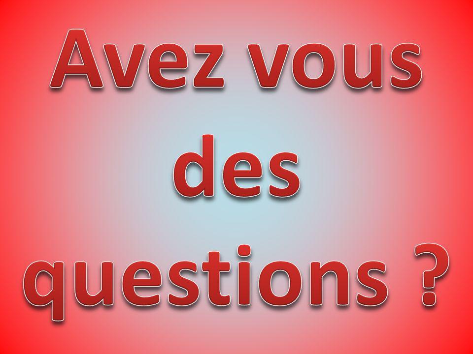 Avez vous des questions
