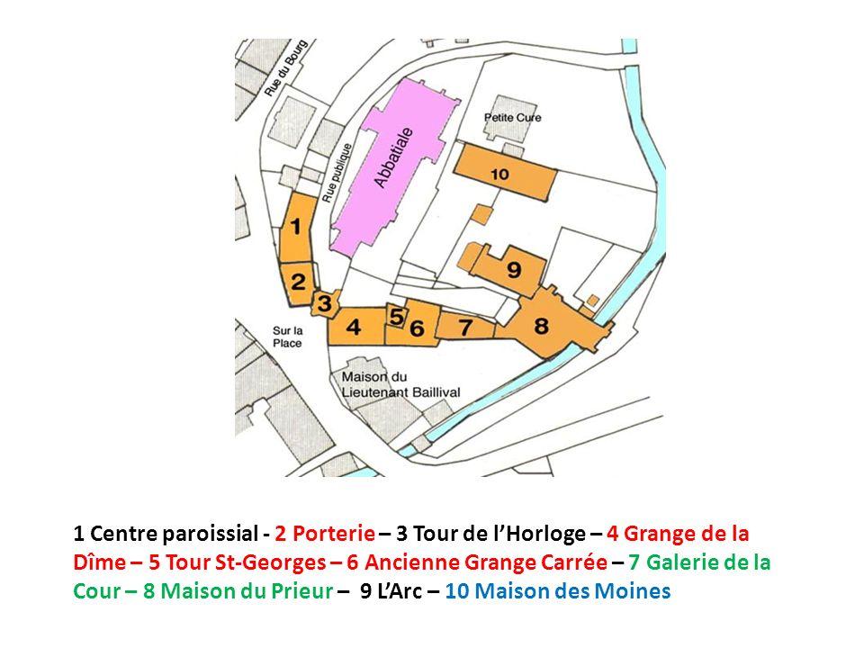 1 Centre paroissial - 2 Porterie – 3 Tour de l'Horloge – 4 Grange de la Dîme – 5 Tour St-Georges – 6 Ancienne Grange Carrée – 7 Galerie de la Cour – 8 Maison du Prieur – 9 L'Arc – 10 Maison des Moines