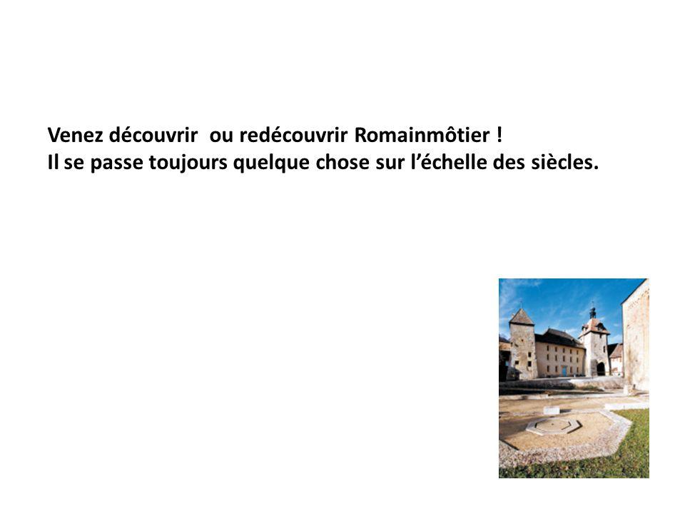 Venez découvrir ou redécouvrir Romainmôtier !