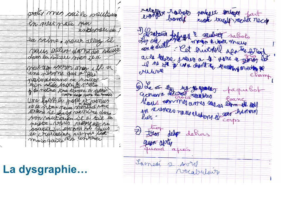 La dysgraphie…