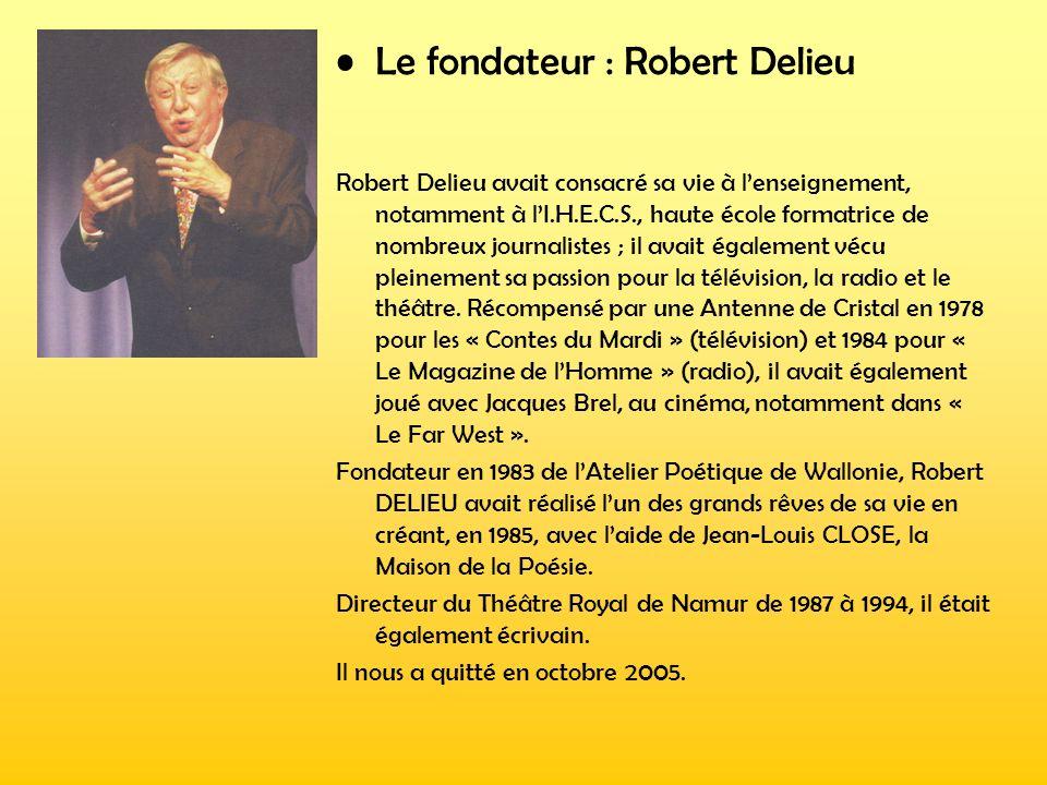 Le fondateur : Robert Delieu
