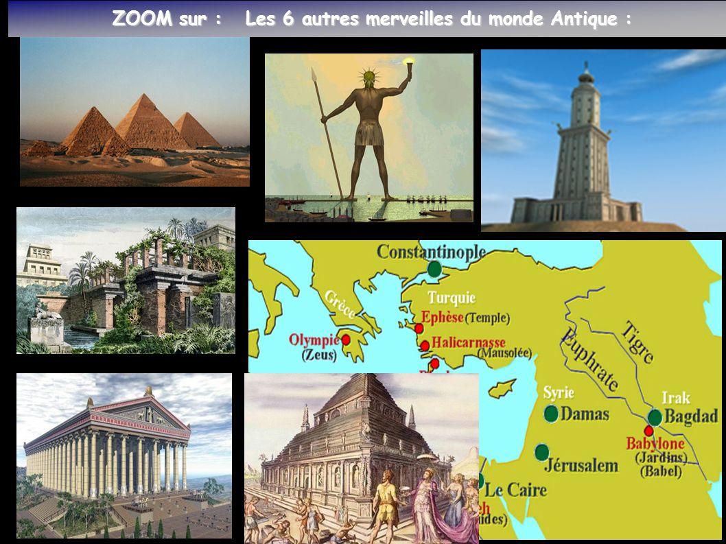 ZOOM sur : Les 6 autres merveilles du monde Antique :
