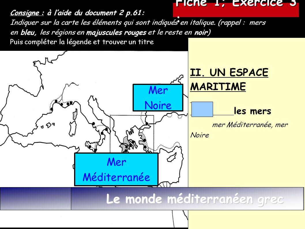 Fiche 1; Exercice 3 : TITRE : Mer Noire Mer Méditerranée