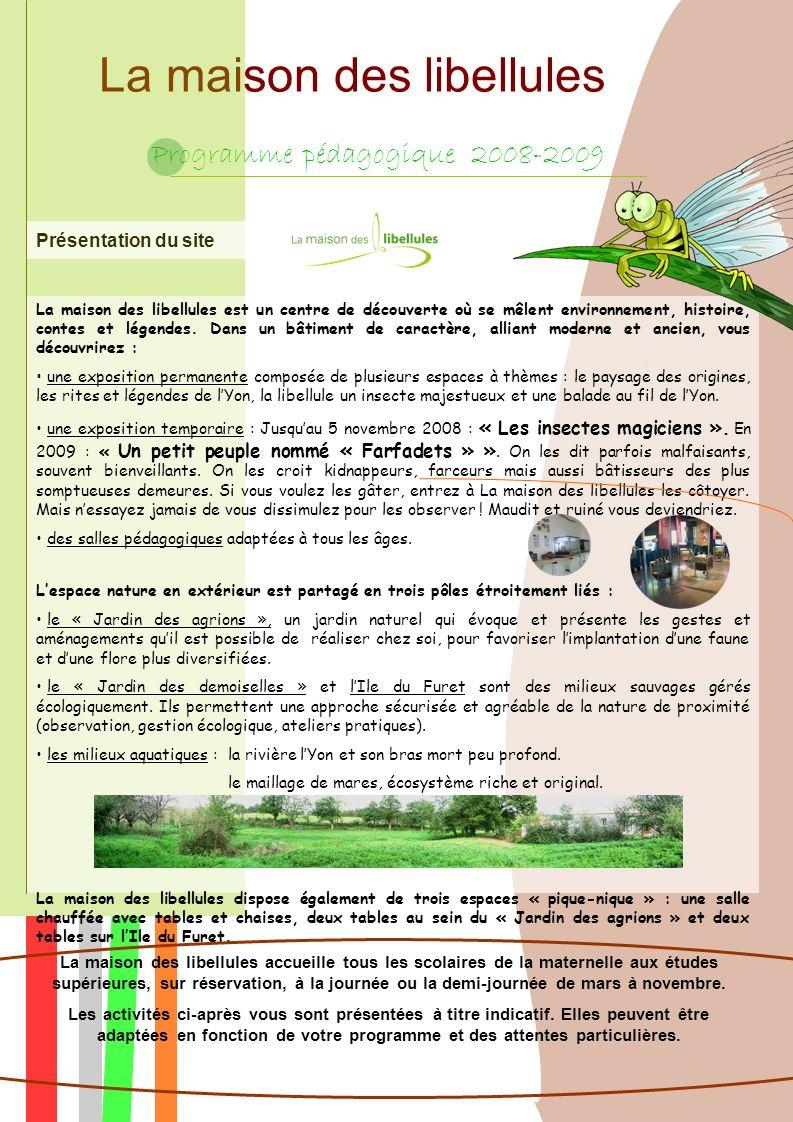 La maison des libellules Programme pédagogique 2008-2009