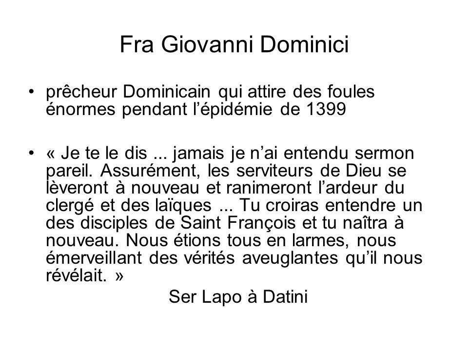Fra Giovanni Dominici prêcheur Dominicain qui attire des foules énormes pendant l'épidémie de 1399.