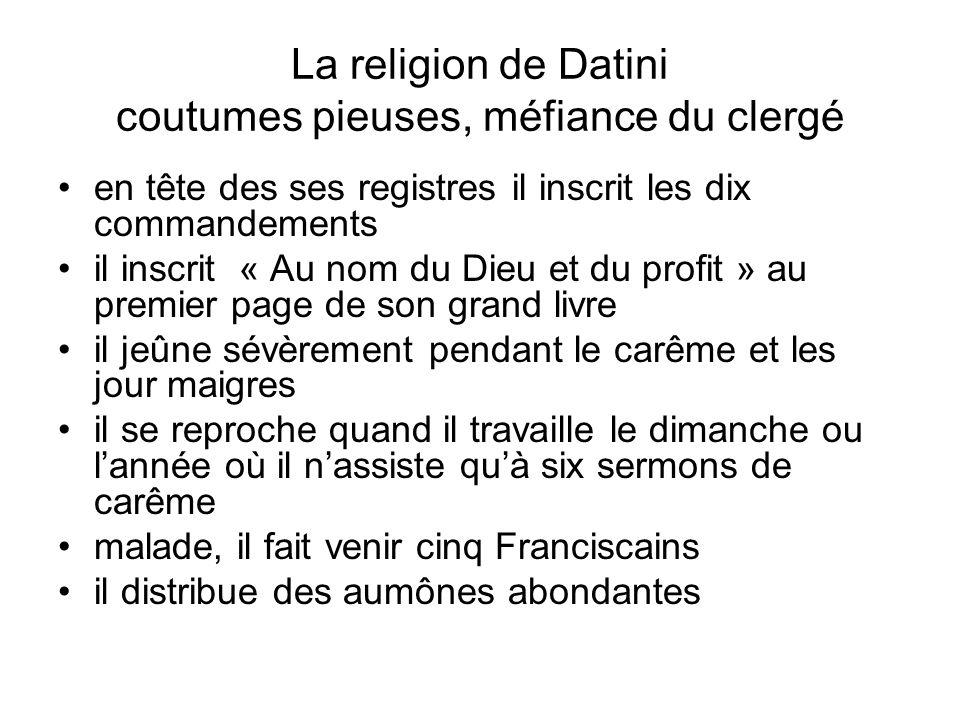 La religion de Datini coutumes pieuses, méfiance du clergé