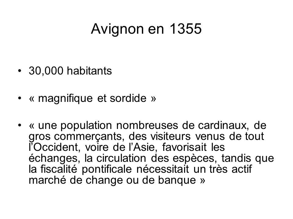 Avignon en 1355 30,000 habitants « magnifique et sordide »