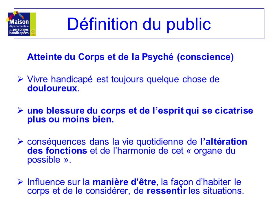 Définition du public Atteinte du Corps et de la Psyché (conscience)