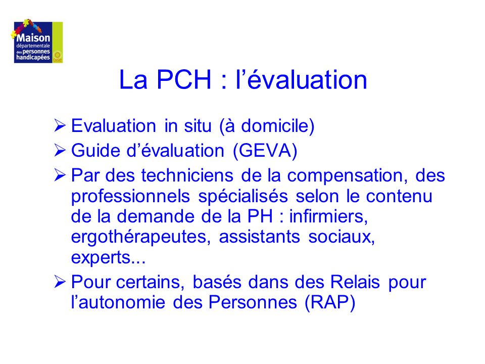 La PCH : l'évaluation Evaluation in situ (à domicile)