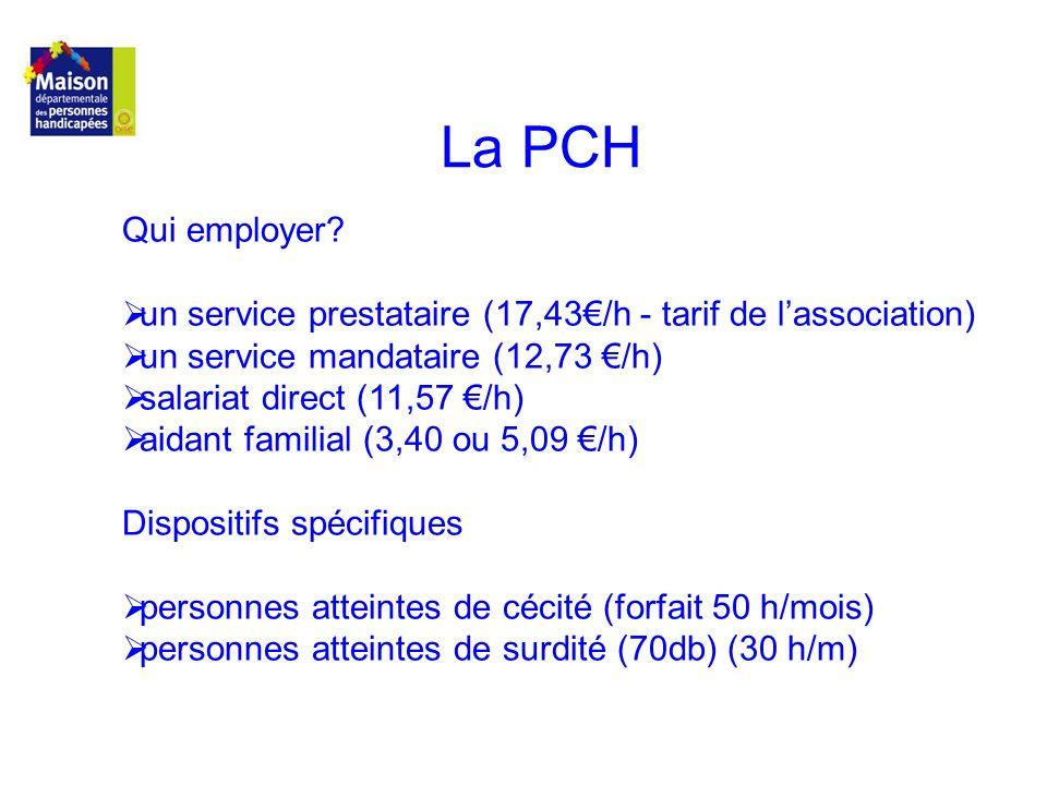 La PCH Qui employer un service prestataire (17,43€/h - tarif de l'association) un service mandataire (12,73 €/h)