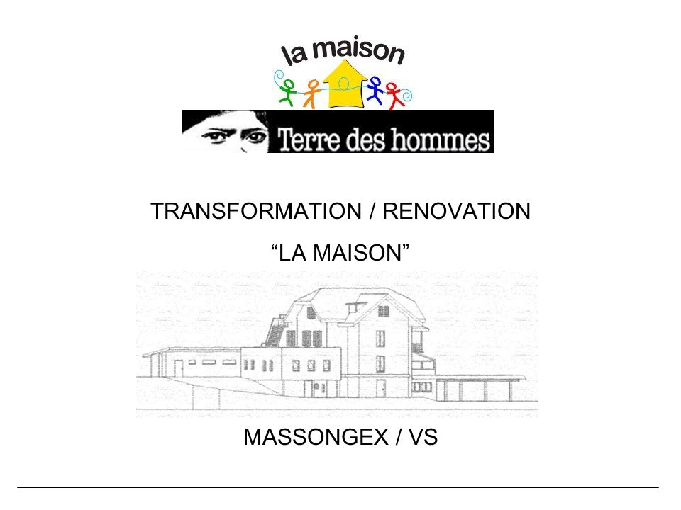 TRANSFORMATION / RENOVATION LA MAISON