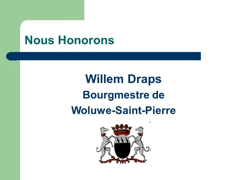 Nous Honorons Willem Draps Bourgmestre de Woluwe-Saint-Pierre