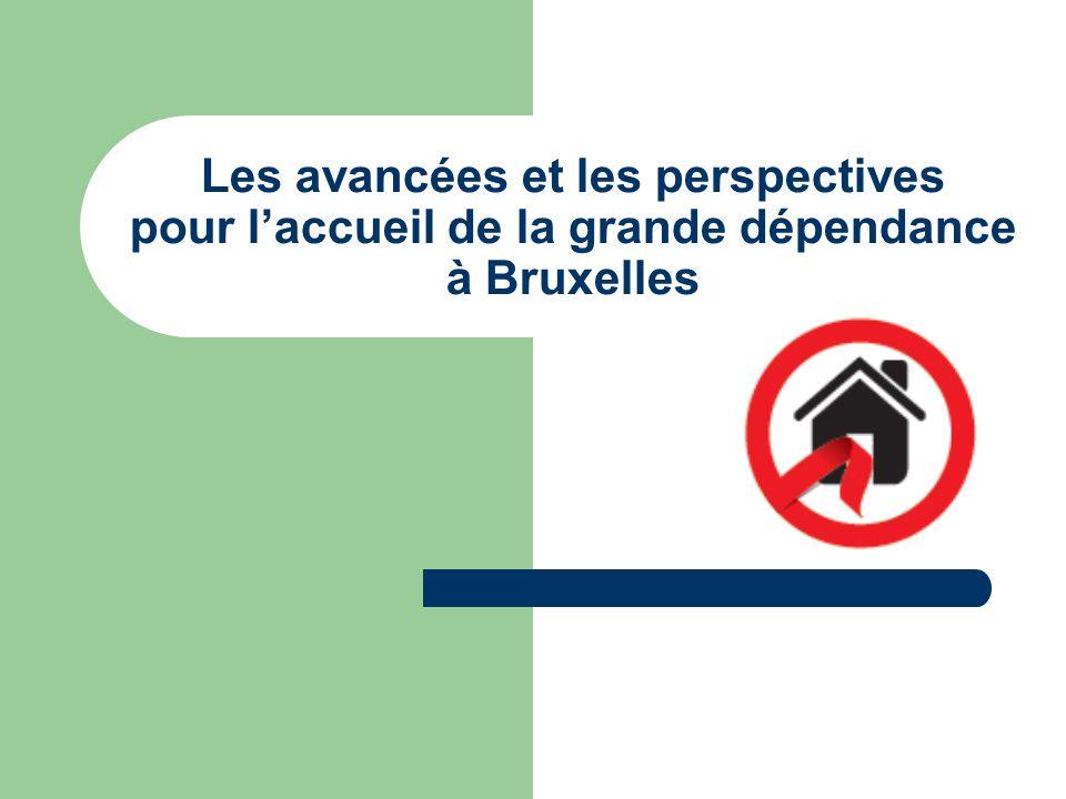 Les avancées et les perspectives pour l'accueil de la grande dépendance à Bruxelles