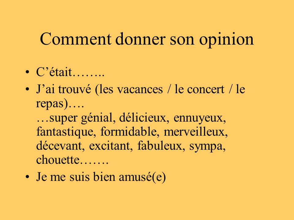 Comment donner son opinion