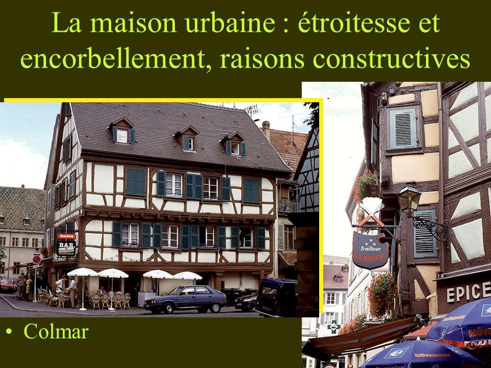 La maison urbaine : étroitesse et encorbellement, raisons constructives