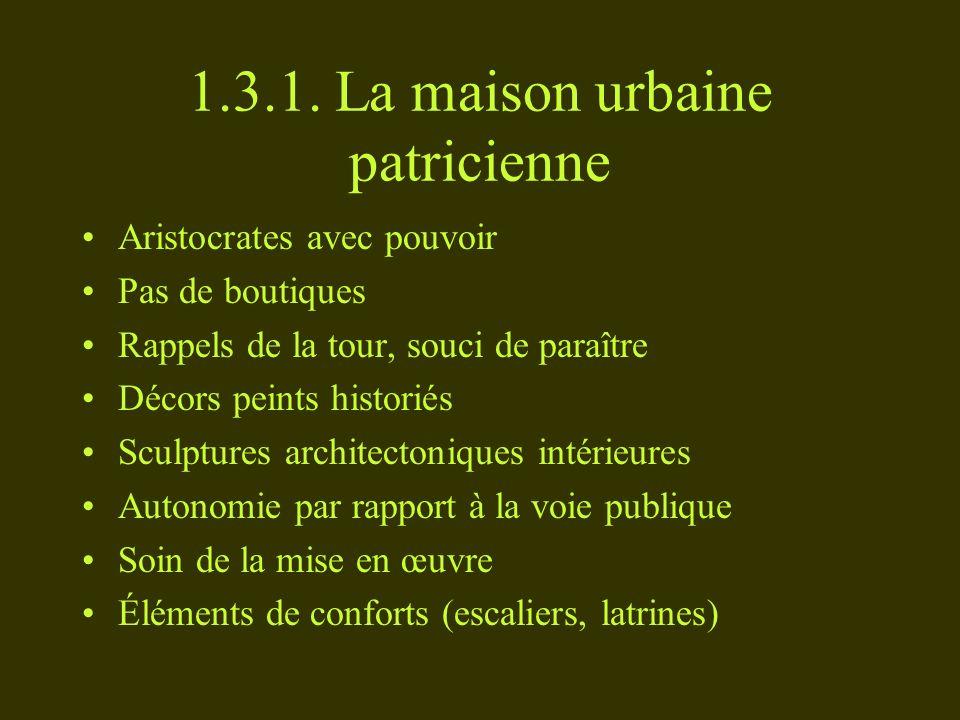 1.3.1. La maison urbaine patricienne