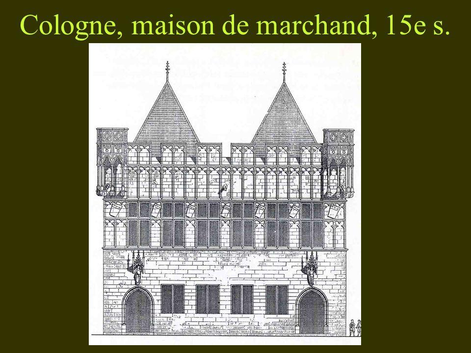 Cologne, maison de marchand, 15e s.