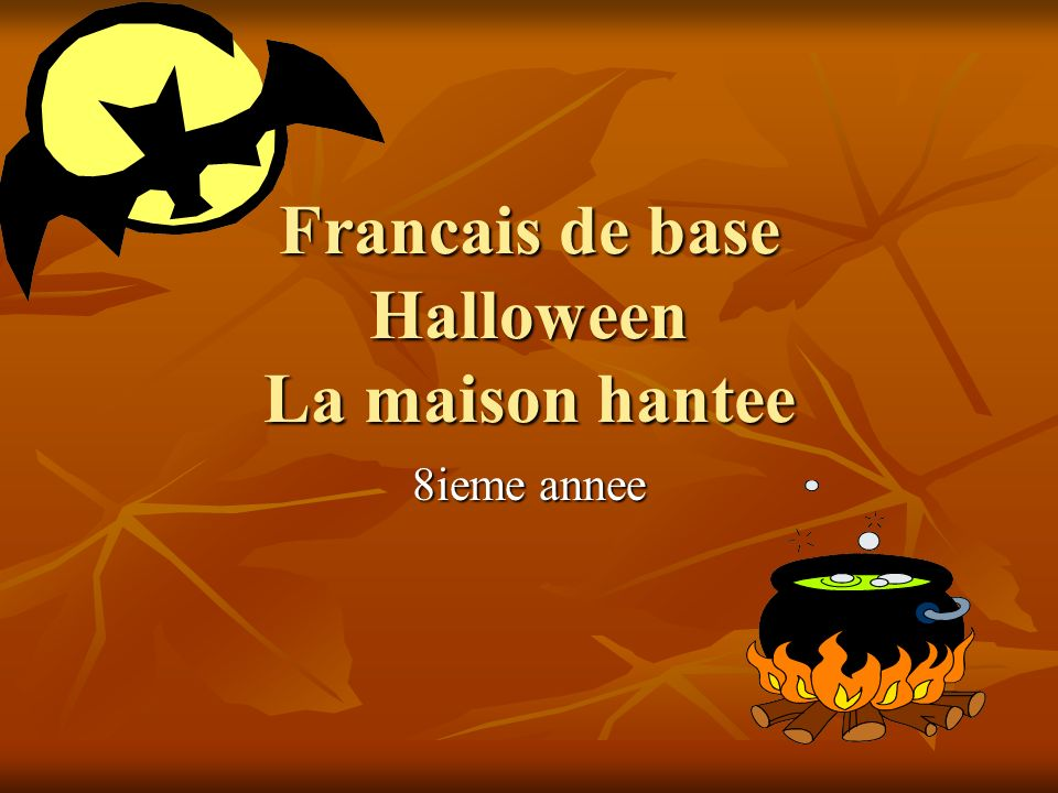 Francais de base Halloween La maison hantee