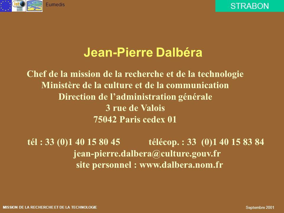 Jean-Pierre Dalbéra Chef de la mission de la recherche et de la technologie. Ministère de la culture et de la communication.